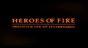 """""""Heroes of Fire"""" – Imagefilm des NÖ Landesfeuerwehrverbandes"""